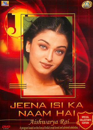 Rent Jeena Isi Ka Naam Hai: Aishwarya Rai Online DVD Rental