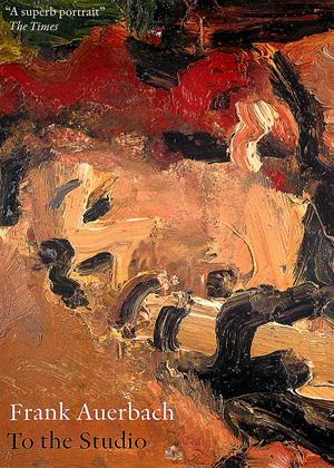 Frank Auerbach: To the Studio Online DVD Rental