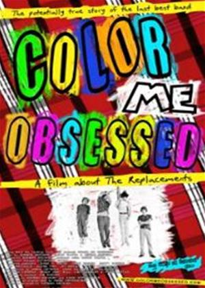 Rent The Replacements: Color Me Obsessed Online DVD Rental