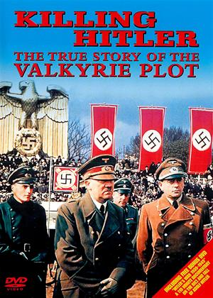Rent Killing Hitler: The True Story of The Valkyrie Plot Online DVD Rental