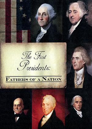 Rent The First Presidents: Fathers of a Nation Online DVD Rental