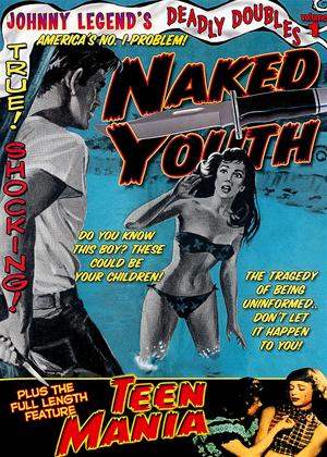 Rent Johnny Legend's Deadly Doubles: Vol.1: Naked Youth / Teen Mania Online DVD Rental