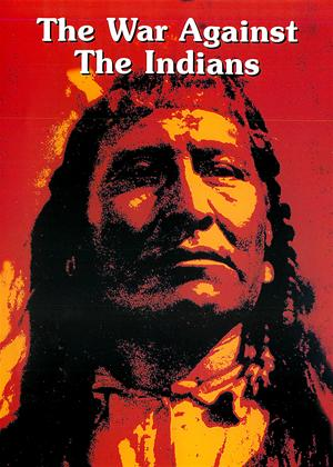 The War Against The Indians Online DVD Rental