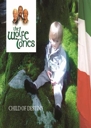 The Wolfe Tones: Child of Destiny Online DVD Rental