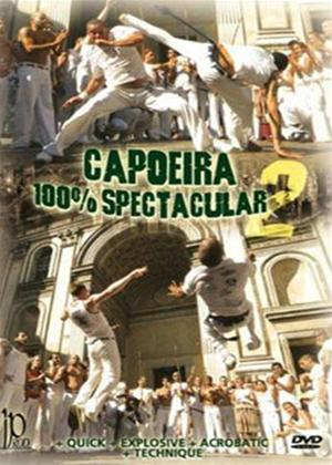 Capoeira: 100 Percent Spectacular: Vol.2 Online DVD Rental