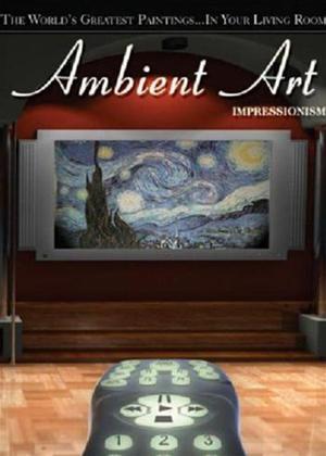 Ambient Art: Impressionism Online DVD Rental