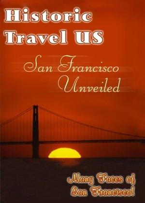 Rent Historic Travel US: San Francisco Unveiled Online DVD Rental