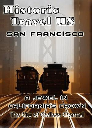 Historic Travel US: San Francisco: A Jewel in California's Crown Online DVD Rental