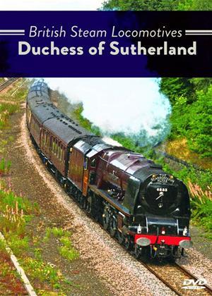 Rent British Steam Locomotives: Duchess of Sutherland Online DVD Rental