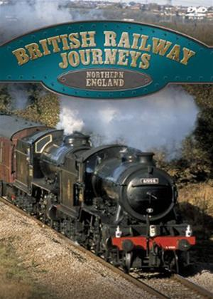 Rent British Railway Journeys: Northern England Online DVD Rental