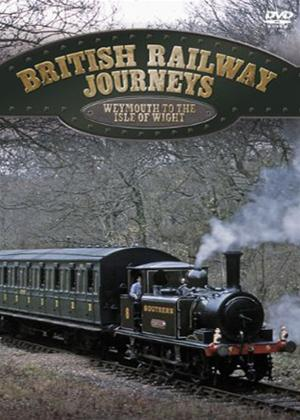 Rent British Railway Journeys: Weymouth to the Isle of Wight Online DVD Rental