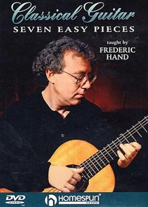 Rent Classical Guitar: Seven Easy Pieces: Frederic Hand Online DVD Rental