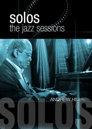 Solos: The Jazz Sessions: Andrew Hill Online DVD Rental