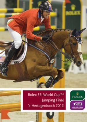 Rent FEI World Cup: Jumping Final: 's-Hertogenbosch 2012 Online DVD Rental