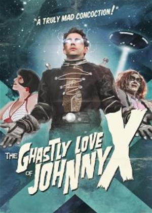 Rent The Ghastly Loves of Johnny X Online DVD Rental