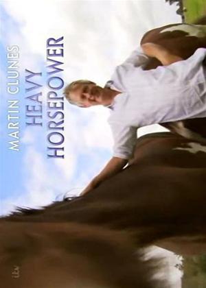 Martin Clunes: Heavy Horsepower Online DVD Rental
