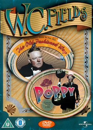 W.C. Fields: The Old Fashioned Way / Poppy Online DVD Rental