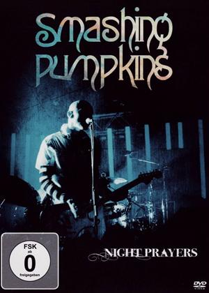 Rent Smashing Pumpkins: Night Prayers Online DVD Rental