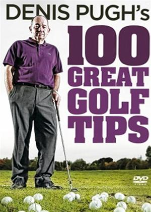 Rent Denis Pugh: 100 Great Golf Tips Online DVD Rental
