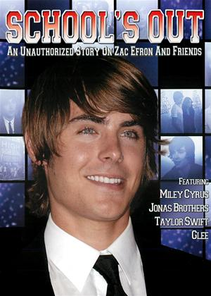 School's Out: An Unauthorised Story on Zac Efron and Friends Online DVD Rental