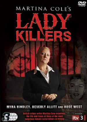 Rent Martina Cole's Lady Killers: Allitt, Hindley and West Online DVD Rental