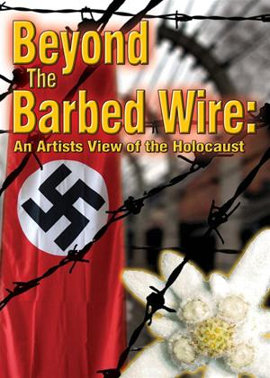 Beyond the Barbed Wire: An Artist's View of the Holocaust Online DVD Rental