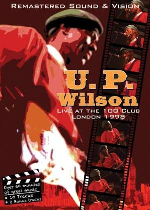 Rent U.P. Wilson: Live at the 100 Club, London 1998 Online DVD Rental