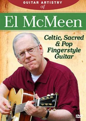 Rent Guitar Artistry of El McMeen: Celtic, Sacred and Pop Fingerstyle Guitar Online DVD Rental