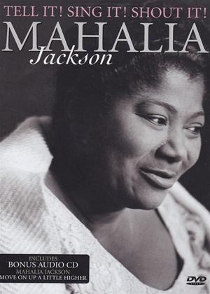 Rent Mahalia Jackson: Tell It! Sing It! Shout It! Online DVD Rental