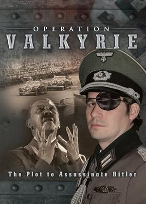 Operation Valkyrie: The Plot to Assassinate Hitler Online DVD Rental
