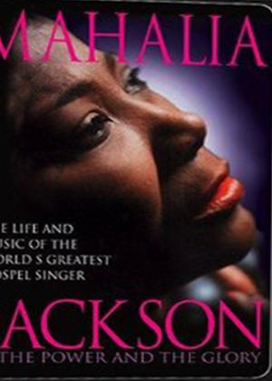 Rent Mahalia Jackson: The Power and The Glory Online DVD Rental