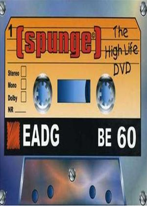 Rent Spunge: The High Life Online DVD Rental