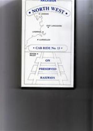 Rent North West Cab Ride No. 13: On Preserved Railways Online DVD Rental