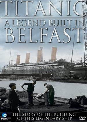 Rent Titanic: A Legend Built in Belfast Online DVD Rental
