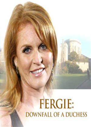 Rent Fergie: Downfall of a Duchess Online DVD Rental