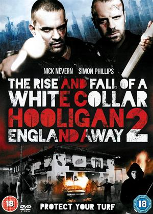 The Rise and Fall of a White Collar Hooligan 2: England Away Online DVD Rental