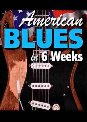 American Blues Guitar in 6 Weeks Online DVD Rental