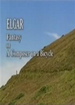 Rent Elgar: Fantasy of a Composer on a Bicycle Online DVD Rental