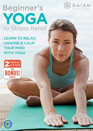 Rent Gaiam: Beginners Yoga for Stress Relief Online DVD Rental