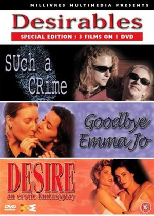 Desirables: Such a Crime / Goodbye Emma Jo / Desire Online DVD Rental