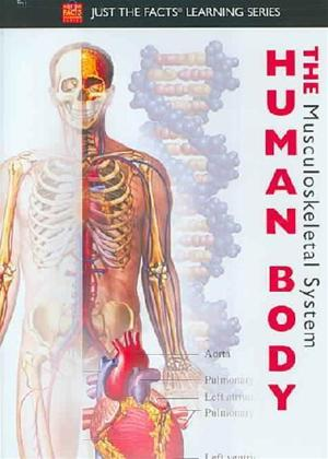 Just the Facts: The Human Body - Musculoskeletal Online DVD Rental