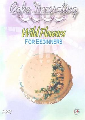 Cake Decorating: Wild Flowers for Beginners Online DVD Rental