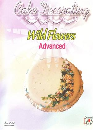 Cake Decorating: Wild Flowers Advanced Online DVD Rental