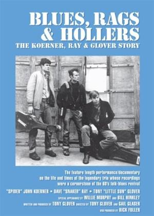 Blues, Rags and Hollers: Koerner, Ray and Glover Story Online DVD Rental