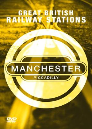 Rent Great British Railway Stations: Manchester Piccadilly Online DVD Rental