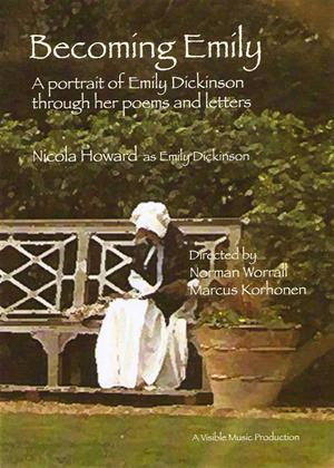 Becoming Emily: A portrait of Emily Dickinson through her poems and letters Online DVD Rental