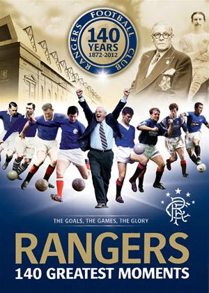 Rangers FC: 140 Greatest Moments: The Games, the Goals, the Glory Online DVD Rental