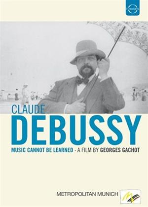 Rent Debussy: Music Cannot Be Learned Online DVD Rental