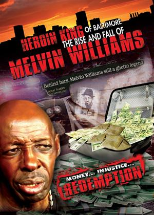 Rent Heroin King of Baltimore: Rise and Fall of Melvin Williams Online DVD Rental