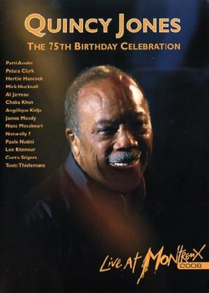 Quincy Jones: The 75th Birthday Celebrations: Live at Montreux 2008 Online DVD Rental